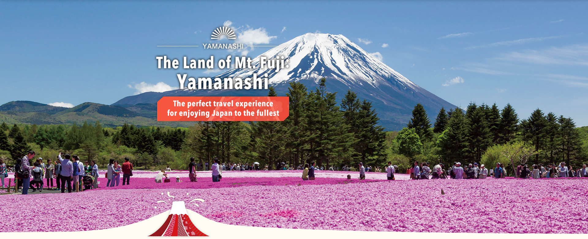 The Land of Mt. Fuji:Yamanashi The perfect travel experience for enjoying Japan to the fullest